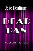 Dead Pan, Jane Dentinger