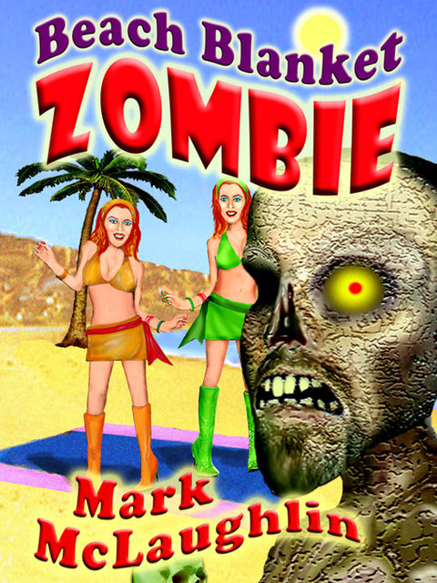 Beach Blanket Zombie, Mark McLaughlin