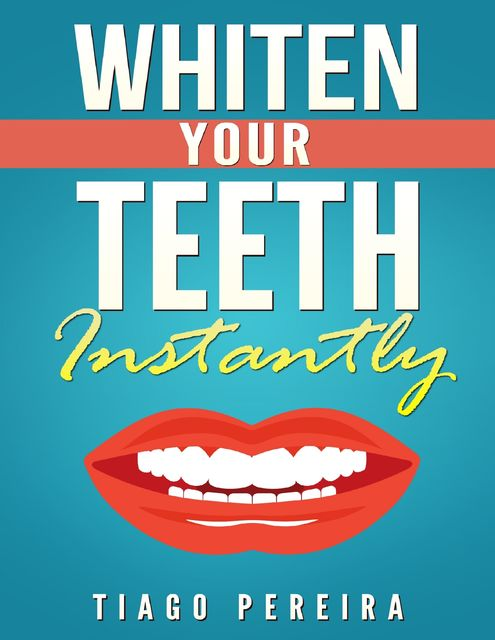 Whiten Your Teeth Instantly, Tiago Pereira