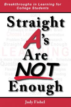 Straight A's Are Not Enough, Judy Fishel