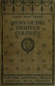 The Story of the Thirteen Colonies, H.A.Guerber