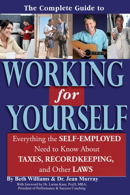 The Complete Guide to Working for Yourself, Jean Murray, Beth Williams
