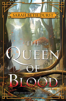The Queen of Blood, Sarah Beth Durst