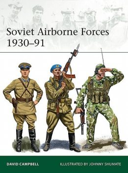 Soviet Airborne Forces 1930–91, David Campbell