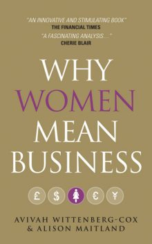 Why Women Mean Business, Alison Maitland, Avivah Wittenberg-Cox