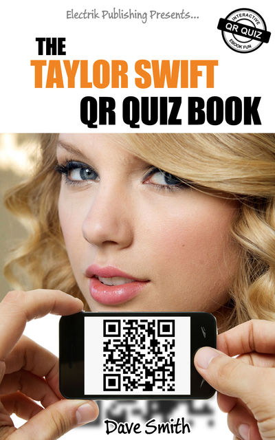 The Taylor Swift QR Quiz Book, Dave Smith