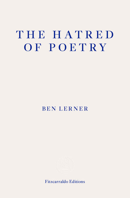 The Hatred of Poetry, Ben Lerner