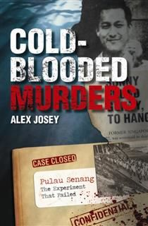 Cold Blooded Murders. The Trials of Sunny Ang / Pulau Senang, Alex Josey