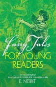 Fairy Tales for Young Readers, Edith Nesbit
