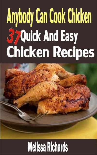Anybody Can Cook Chicken, Melissa Richards
