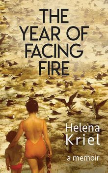 The Year of Facing Fire, Helena Kriel
