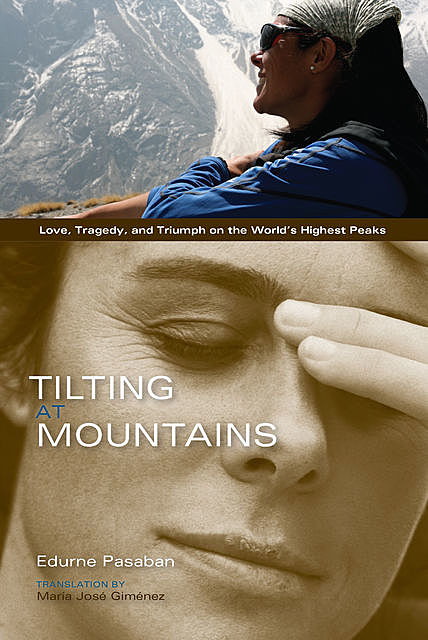Tilting at Mountains, Edurne Pasaban
