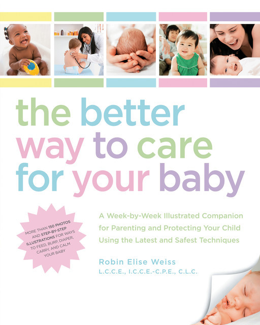 The Better Way to Care for Your Baby, Robin Weiss