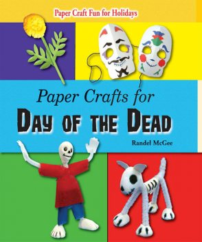Paper Crafts for Day of the Dead, Randel McGee
