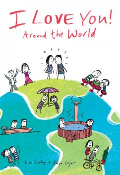 I Love You Around the World, Lisa Swerling, Ralph Lazar