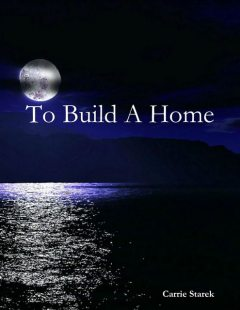 To Build a Home, Carrie Starek