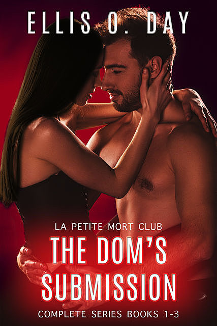 The Dom's Submission Series, Ellis O. Day