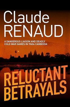 Reluctant Betrayals, Claude Renaud