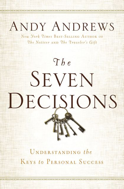 The Seven Decisions, Andy Andrews