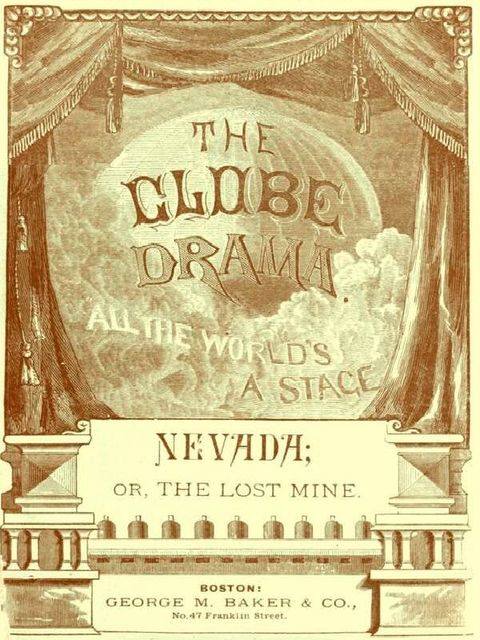 Nevada; or, The Lost Mine, A Drama in Three Acts, George M.Baker