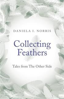 Collecting Feathers, Daniela I. Norris