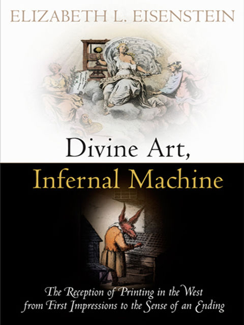 Divine Art, Infernal Machine, Elizabeth L.Eisenstein