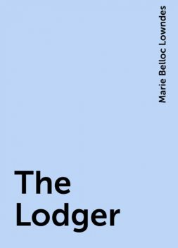 The Lodger, Marie Belloc Lowndes