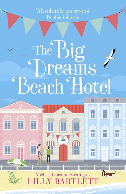 The Big Dreams Beach Hotel, Lilly Bartlett, Michele Gorman