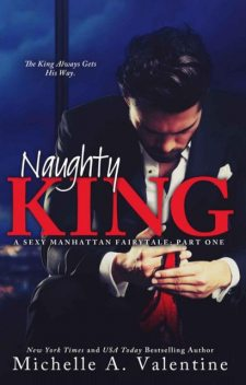 The Naughty King, Michelle A. Valentine