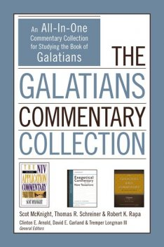 The Galatians Commentary Collection, Thomas Schreiner, Scot McKnight, Robert K. Rapa