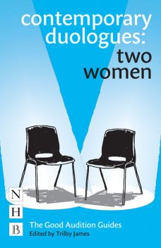 Contemporary Duologues: Two Women, Trilby James
