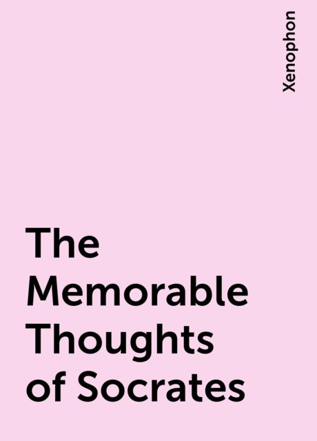The Memorable Thoughts of Socrates, Xenophon