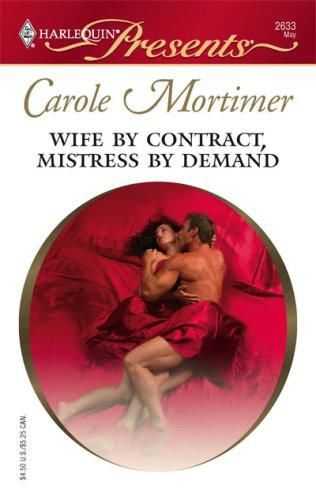 Wife by Contract, Mistress by Demand, Carole Mortimer