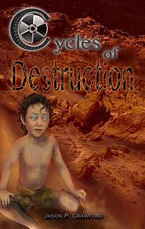Cycles of Destruction, Jason P.Crawford