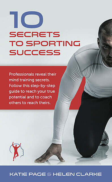 10 Secrets to Sporting Success, Helen Clarke, Katie Page