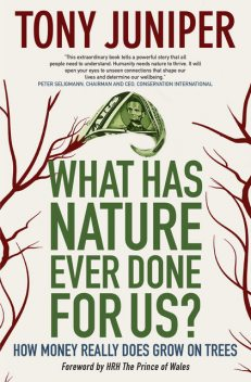 What Has Nature Ever Done For Us?, Tony Juniper