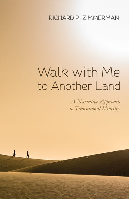 Walk with Me to Another Land, Richard Zimmerman