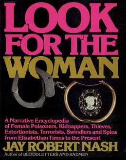 Look for the Woman, Jay Robert Nash