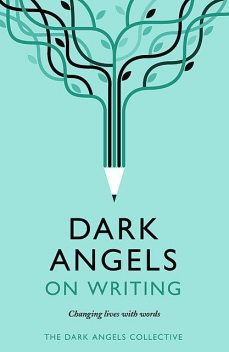 Dark Angels On Writing, Dark Angels