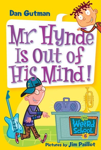 My Weird School #6: Mr. Hynde Is Out of His Mind!, Dan Gutman