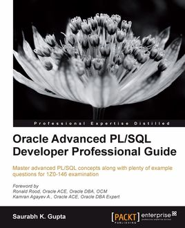 Oracle Advanced PL/SQL Developer Professional Guide, Saurabh K. Gupta