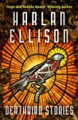 Deathbird Stories, Harlan Ellison