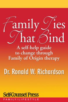 Family Ties That Bind, Ronald W.Richardson