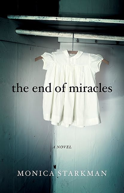 The End of Miracles, Monica Starkman