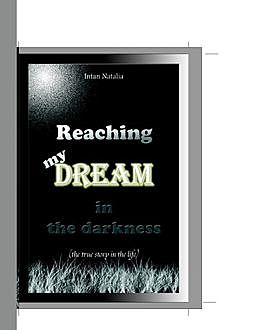 Reaching my Dream in the Darkness, Intan Natalia