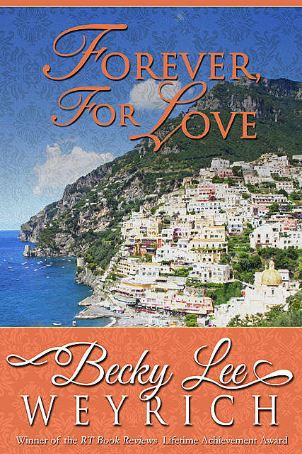Forever, For Love, Becky Lee Weyrich