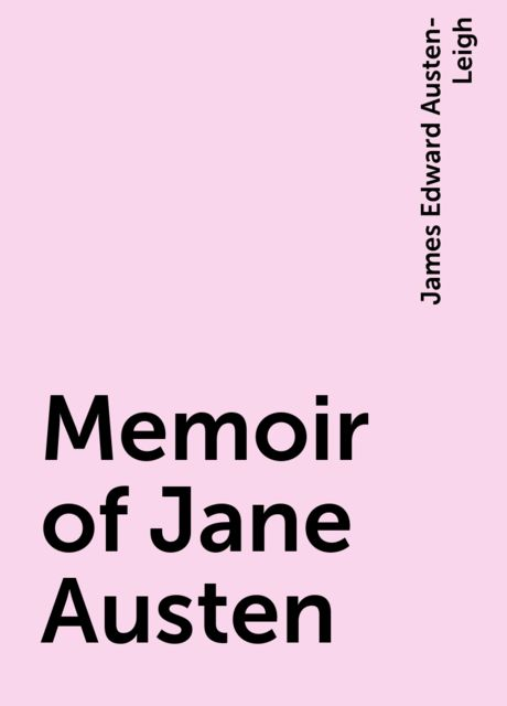 Memoir of Jane Austen, James Edward Austen-Leigh