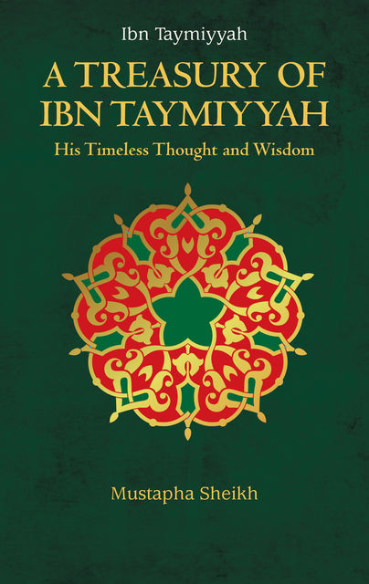 A Treasury of Ibn Taymiyyah, Mustapha Sheikh