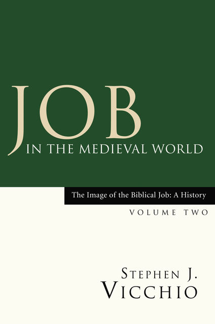 Job in the Medieval World, Stephen J. Vicchio