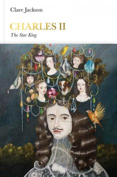 Charles II (Penguin Monarchs): The Star King, Clare Jackson